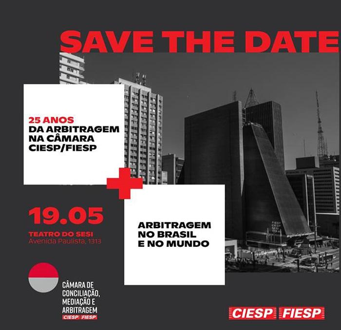 25 anos da Arbitragem na Câmara Ciesp/Fiesp – Arbitragem no Brasil e no Mundo